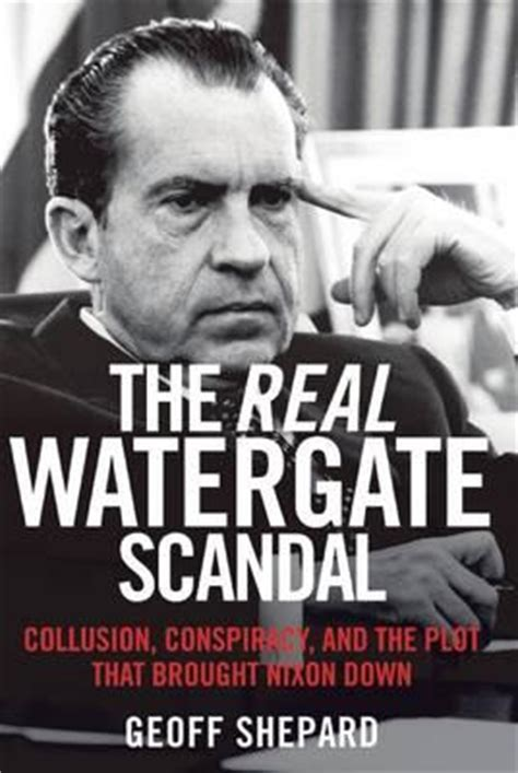 The Real Watergate Scandal : Geoff Shepard : 9781621573289