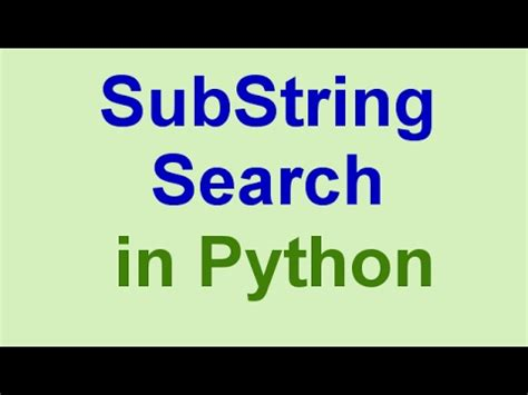 Python Tips & Tricks: String Search (SubString Search